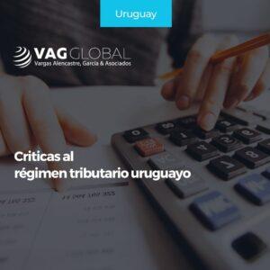 Criticas al régimen tributario uruguayo